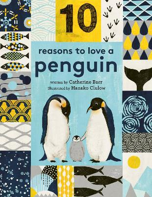 10 Reasons to Love... a Penguin by Catherine Barr