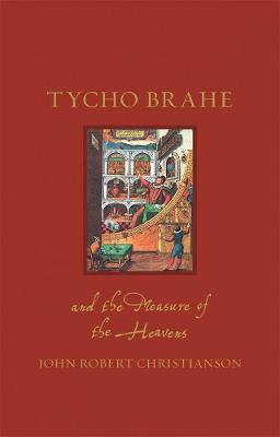 Tycho Brahe and the Measure of the Heavens book