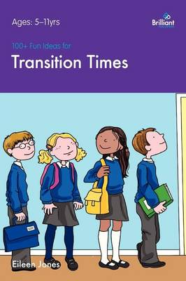 100+ Fun Ideas for Transition Times by Eileen Jones