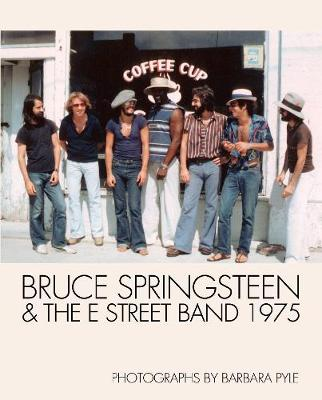 Bruce Springsteen And The E Street Band 1975 by Barbara Pyle