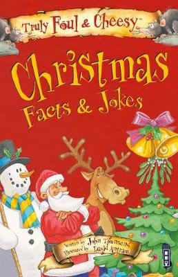 Truly Foul & Cheesy Christmas Facts and Jokes Book by John Townsend