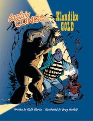 Captain Congo and the Klondike Gold by Ruth Starke