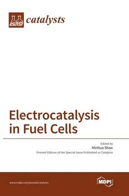 Electrocatalysis in Fuel Cells by Minhua Shao