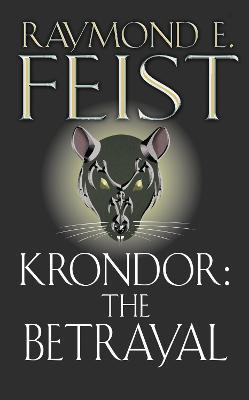Krondor: The Betrayal by Raymond E. Feist