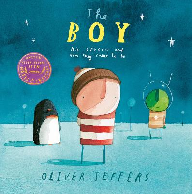 The Boy: His Stories and How They Came to Be by Oliver Jeffers