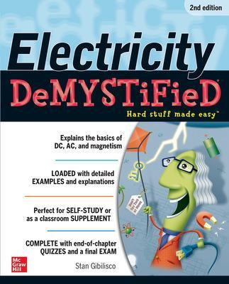 Electricity Demystified, Second Edition by Stan Gibilisco