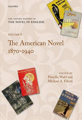 The American Novel 1870-1940 by Priscilla Wald