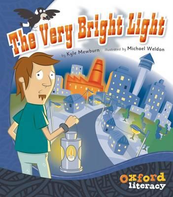Oxford Literacy The Very Bright Light: Level 17 Oxford Literacy by Kyle Mewburn