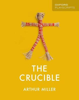 Oxford Playscripts: The Crucible by Arthur Miller