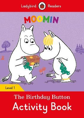 Moomin: The Birthday Button Activity Book - Ladybird Readers Level 1 book