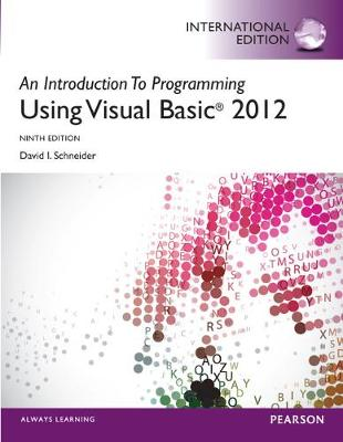 An Introduction to Programming with Visual Basic 2012, International Edition by David Schneider