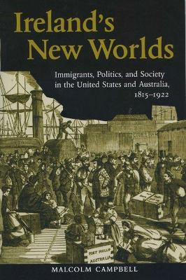 Ireland's New Worlds by Malcolm Campbell