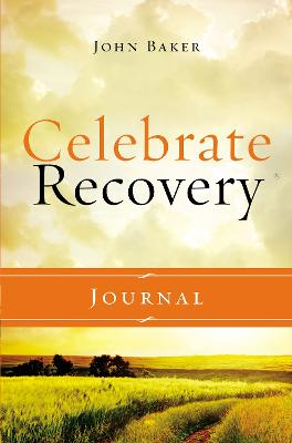 Celebrate Recovery Journal Updated Edition by John Baker