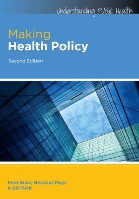 Making Health Policy by Kent Buse