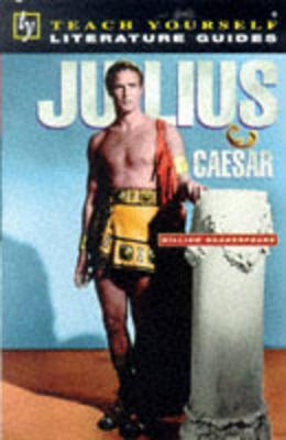 Teach Yourself English Literature Guide Julius Caesar (Shakespeare) by Tony Buzan