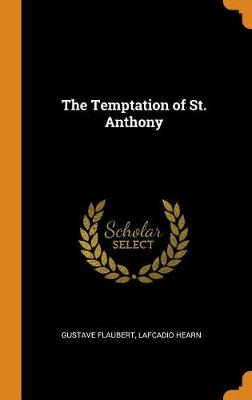 The Temptation of St. Anthony by Gustave Flaubert