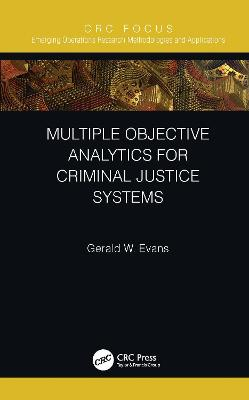 Multiple Objective Analytics for Criminal Justice Systems book