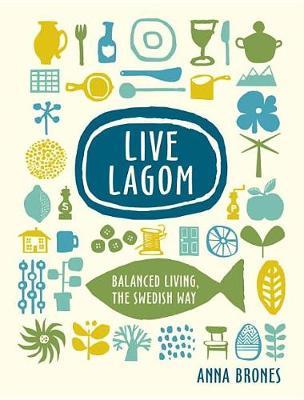 Live Lagom by Anna Brones