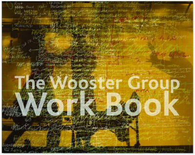 Wooster Group Work Book book