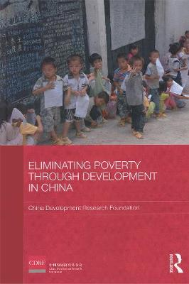 Eliminating Poverty Through Development in China by China Development Research Foundation