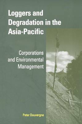 Loggers and Degradation in the Asia-Pacific book