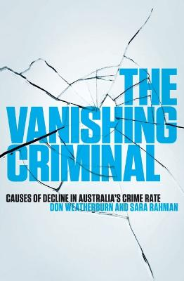 The Vanishing Criminal: Causes of Decline in Australia's Crime Rate book