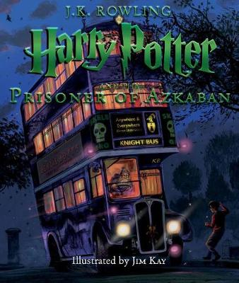 Harry Potter and the Prisoner of Azkaban: The Illustrated Edition by J K Rowling