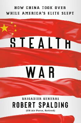 Stealth War: How China Took Over While America's Elite Slept book