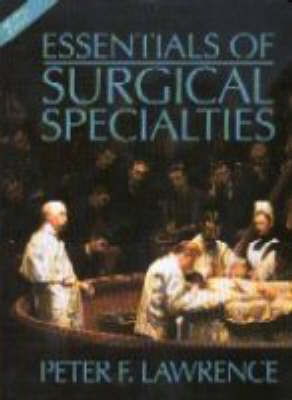 Essentials of Surgical Specialties by Peter F. Lawrence