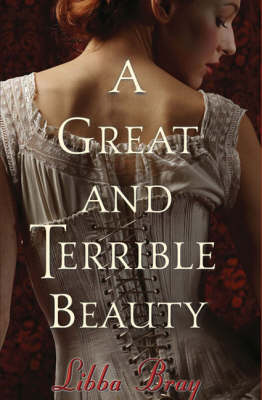 A A Great and Terrible Beauty by Libba Bray