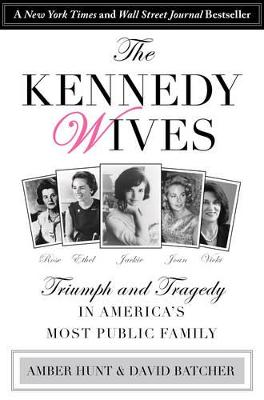 Kennedy Wives by Amber Hunt