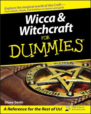 Wicca & Witchcraft for Dummies by Diane Smith