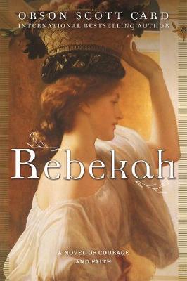 Rebekah by Orson Scott Card