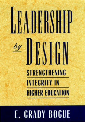 Leadership by Design by E. Grady Bogue