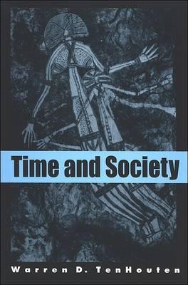 Time and Society by Warren D. TenHouten