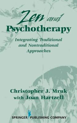 Zen and Psychotherapy by Christopher J Mruk