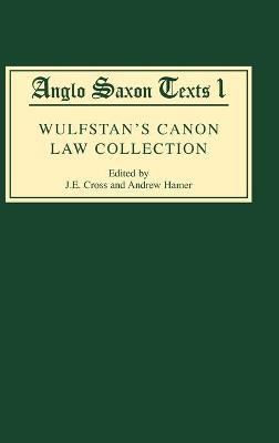 Wulfstan's Canon Law Collection by J. E. Cross