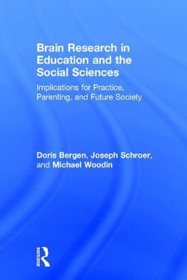 Brain Research in Education and the Social Sciences by Doris Bergen