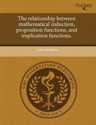 The Relationship Between Mathematical Induction by Lane Andrew