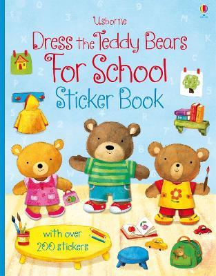 Dress the Teddy Bears for School by Felicity Brooks