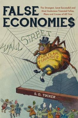 False Economies by S. D. Tucker