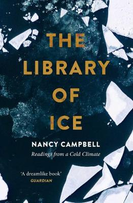 The Library of Ice: Readings from a Cold Climate book