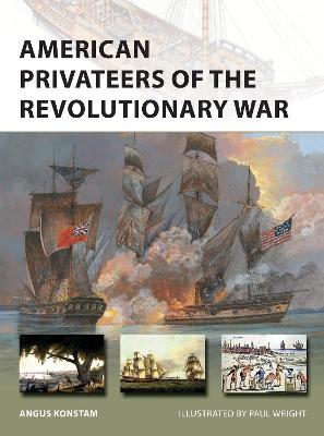 American Privateers of the Revolutionary War by Angus Konstam