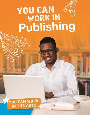 You Can Work in Publishing by Marne Ventura
