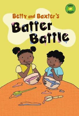 Betty and Baxter's Batter Battle by Trisha Sue Speed Shaskan