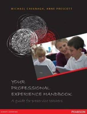 Your Professional Experience Handbook by Michael Cavanagh