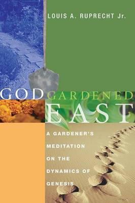 God Gardened East by Louis a Jr Ruprecht