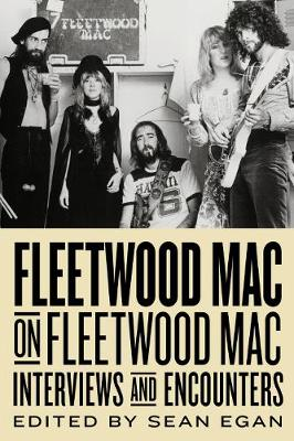 Fleetwood Mac on Fleetwood Mac by Sean Egan