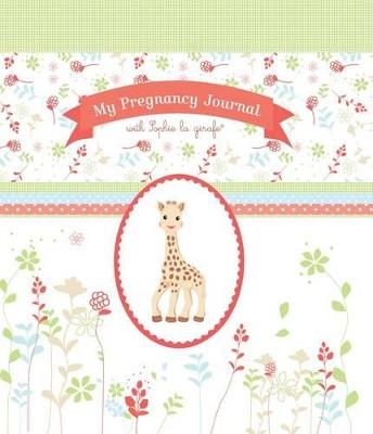 My Pregnancy Journal with Sophie la Girafe by Sophie La Girafe