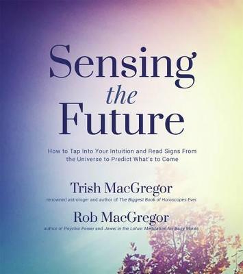Sensing the Future by Trish MacGregor
